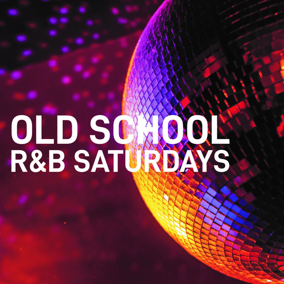 Old School R&B Saturdays - CANCELLED